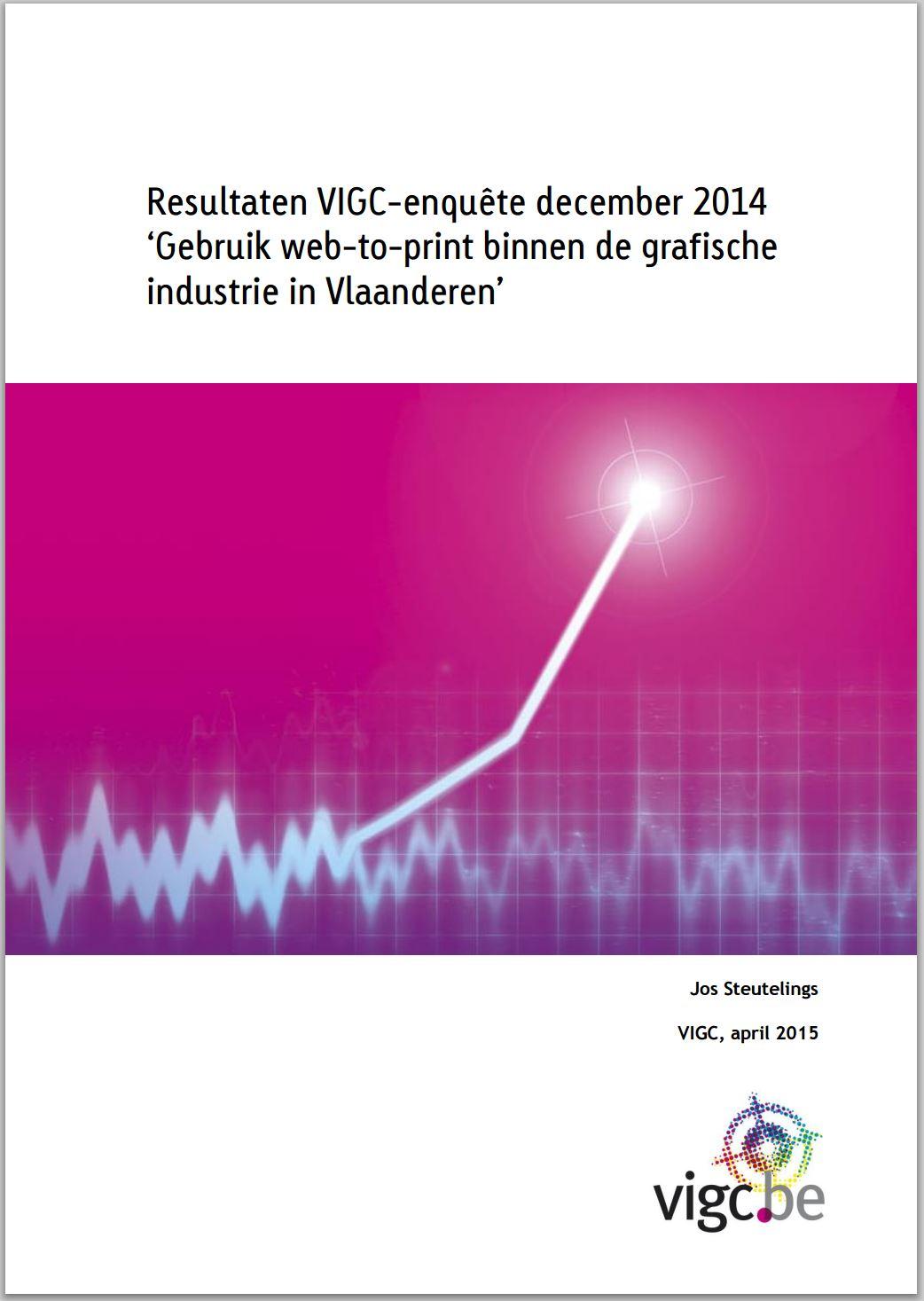 W2P.pro: Resultaten VIGC-enquête december 2014 'Gebruik web-to-print binnen de grafische industrie in Vlaanderen'